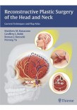 Reconstructive Plastic Surgery of the Head and Neck Current Techniques and Flap Atlas