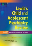 Lewis's Child & Adolescent Psychiatry Review